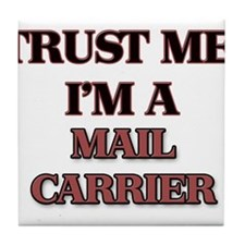 Trust Me, I'm a Mail Carrier Tile Coaster