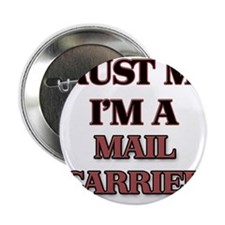 "Trust Me, I'm a Mail Carrier 2.25"" Button"