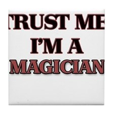 Trust Me, I'm a Magician Tile Coaster