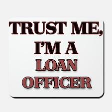 Trust Me, I'm a Loan Officer Mousepad