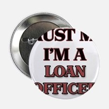 "Trust Me, I'm a Loan Officer 2.25"" Button"