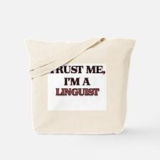 Trust Me, I'm a Linguist Tote Bag