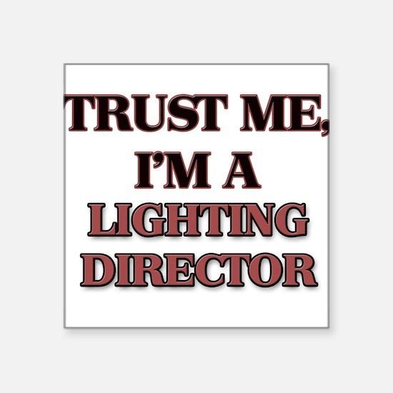 Trust Me, I'm a Lighting Director Sticker