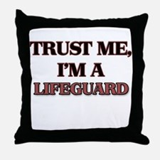 Trust Me, I'm a Lifeguard Throw Pillow