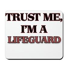 Trust Me, I'm a Lifeguard Mousepad