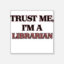 Trust Me, I'm a Librarian Sticker