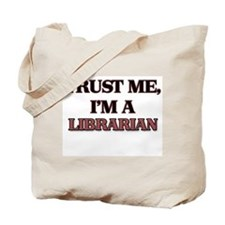 Trust Me, I'm a Librarian Tote Bag