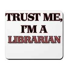 Trust Me, I'm a Librarian Mousepad
