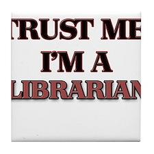 Trust Me, I'm a Librarian Tile Coaster