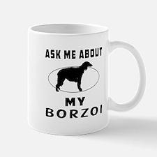 Ask Me About My Borzoi Mug