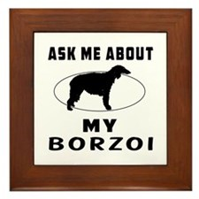 Ask Me About My Borzoi Framed Tile