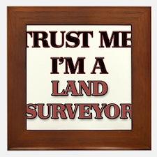 Trust Me, I'm a Land Surveyor Framed Tile