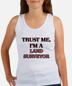 Trust Me, I'm a Land Surveyor Tank Top