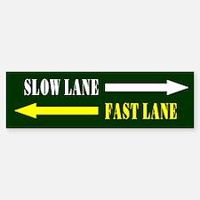 Slow Lane, Fast Lane Bumper Bumper Bumper Sticker