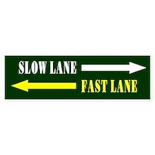 Slow Lane, Fast Lane Bumper Bumper Sticker
