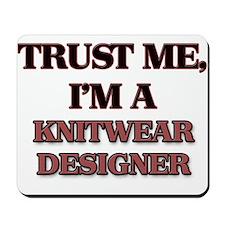 Trust Me, I'm a Knitwear Designer Mousepad