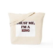 Trust Me, I'm a King Tote Bag
