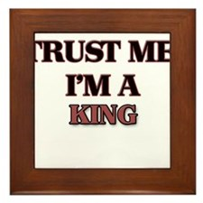Trust Me, I'm a King Framed Tile