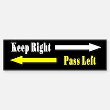 Keep Right Pass Left Bumper Bumper Bumper Sticker