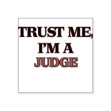 Trust Me, I'm a Judge Sticker