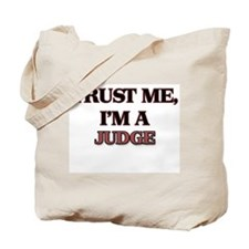 Trust Me, I'm a Judge Tote Bag