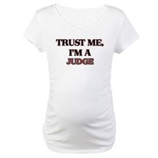 Trust Me, I'm a Judge Shirt