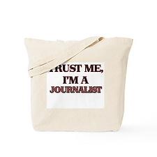 Trust Me, I'm a Journalist Tote Bag