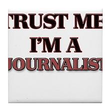 Trust Me, I'm a Journalist Tile Coaster