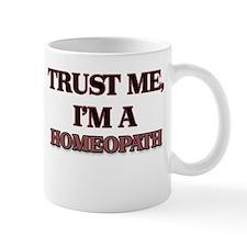 Trust Me, I'm a Homeopath Mugs