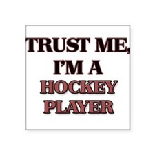 Trust Me, I'm a Hockey Player Sticker