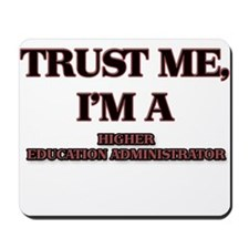 Trust Me, I'm a Higher Education Administrator Mou