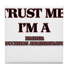 Trust Me, I'm a Higher Education Administrator Til