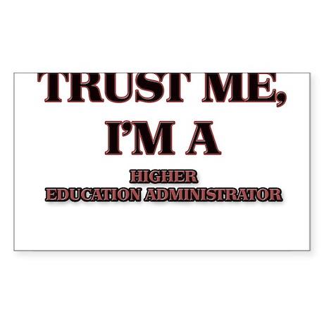 Trust Me, I'm a Higher Education Administrator Sti