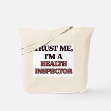 Trust Me, I'm a Health Inspector Tote Bag