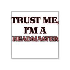 Trust Me, I'm a Headmaster Sticker