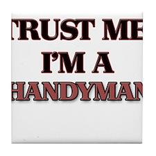 Trust Me, I'm a Handyman Tile Coaster