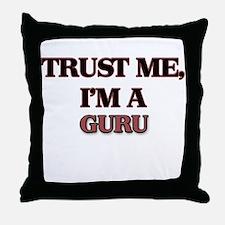 Trust Me, I'm a Guru Throw Pillow
