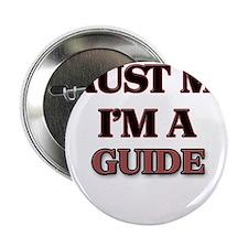 "Trust Me, I'm a Guide 2.25"" Button"
