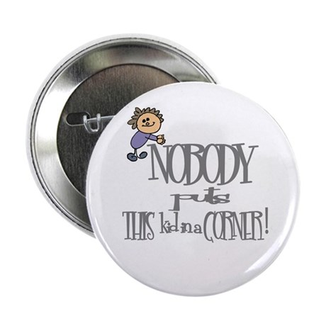 "NOBODY PUTS THIS KID IN CORNER 2.25"" Button (10 pa"