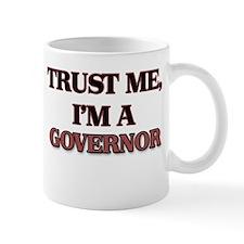 Trust Me, I'm a Governor Mugs