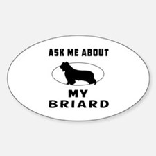 Ask Me About My Briard Decal