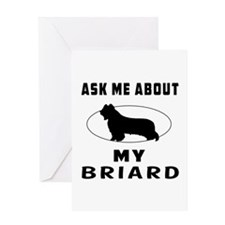 Ask Me About My Briard Greeting Card
