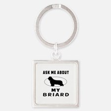 Ask Me About My Briard Square Keychain