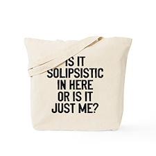 Is Solipsistic Tote Bag