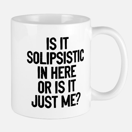 Is Solipsistic Mug