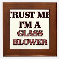 Trust Me, I'm a Glass Blower Framed Tile