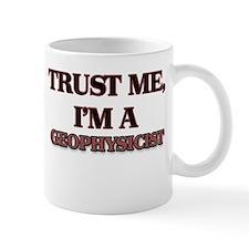 Trust Me, I'm a Geophysicist Mugs