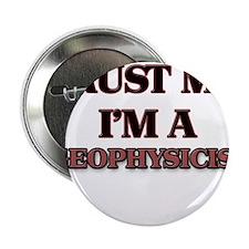 "Trust Me, I'm a Geophysicist 2.25"" Button"
