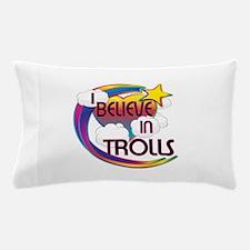 I Believe In Trolls Cute Believer Design Pillow Ca