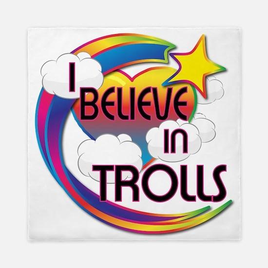 I Believe In Trolls Cute Believer Design Queen Duv